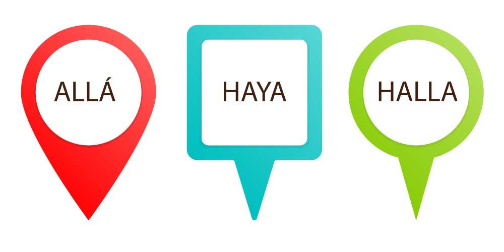 Allá, haya, halla in Spanish